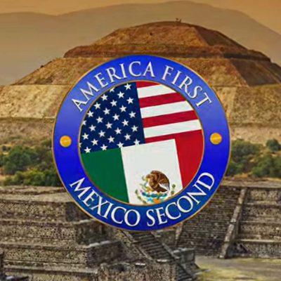 """#MéxicoSecond: Si """"America First"""", ¿por qué no México segundo?"""