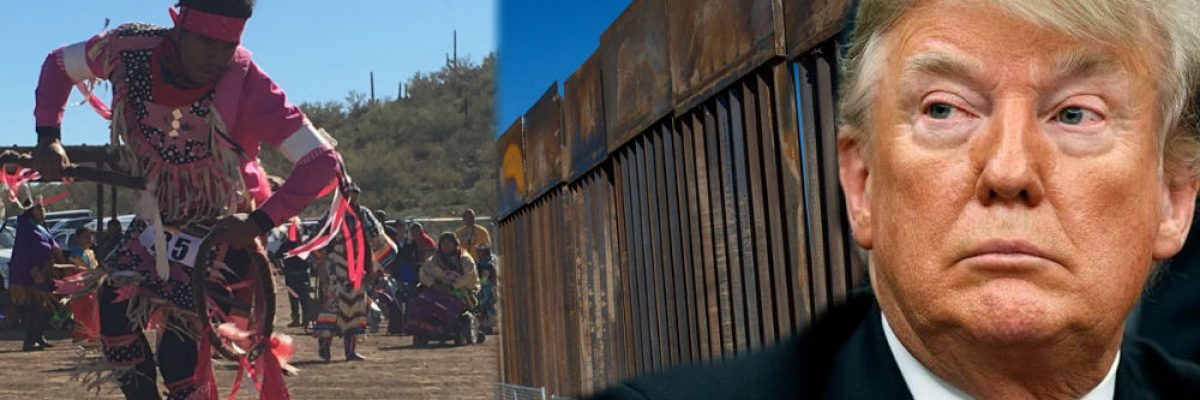Tribu indígena lanza advertencia a Donald Trump si insiste en construir el muro